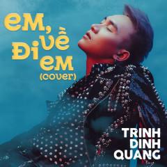 Em, Về Đi Em (Cover) (Single) - Trịnh Đình Quang