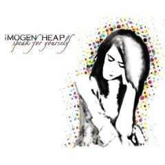 Speak for Yourself - Imogen Heap