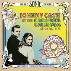 Bear's Sonic Journals: Live At The Carousel Ballroom, April 24 1968 - Johnny Cash