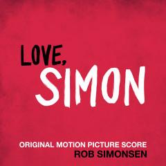Love, Simon (Original Motion Picture Score) - Rob Simonsen