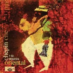 Chepín y Su Orquesta Oriental (Remasterizado) - Chepín y Su Orquesta Oriental