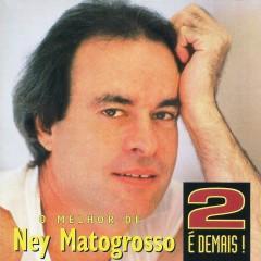 2 É demais! - Ney Matogrosso