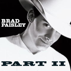 Part II - Brad Paisley