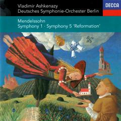 Mendelssohn: Symphonies Nos. 1 & 5 - Vladimir Ashkenazy, Deutsches Symphonie-Orchester Berlin