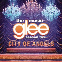 City Of Angels - Glee Cast
