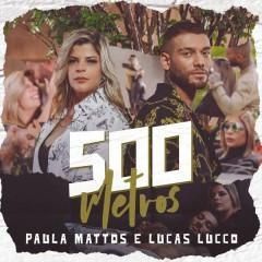 500 Metros (Participação Especial De Lucas Lucco) - Paula Mattos