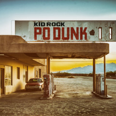 Po-Dunk (Radio Edit) - Kid Rock