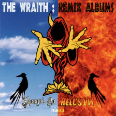 The Wraith: Remix Albums - Insane Clown Posse