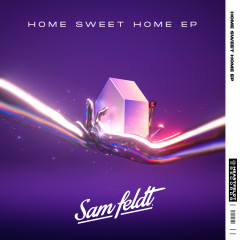 Home Sweet Home EP - Sam Feldt