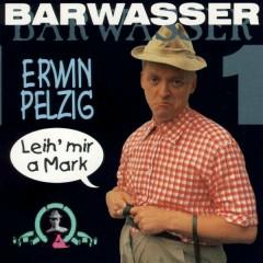 Erwin Pelzig - 1 - Leih' mir a Mark