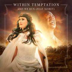 And We Run (feat. Xzibit) [Whole World Band Edition] - Within Temptation, Xzibit