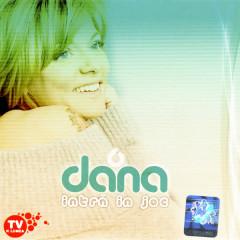 Intra In Joc - Dana