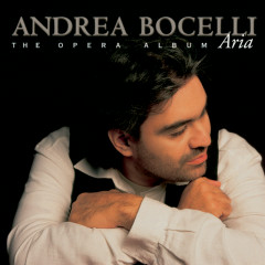 Aria - Andrea Bocelli, Orchestra del Maggio Musicale Fiorentino, Gianandrea Noseda