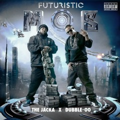 Futuristic Mob - The Jacka, Dubble-OO
