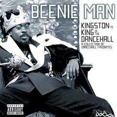 From Kingston To King Of The Dancehall: A Collection Of Dancehall Favorites - Beenie Man
