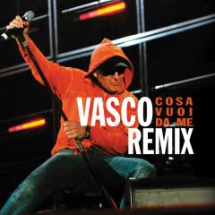 Cosa Vuoi Da Me Rmx - Vasco Rossi