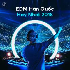 Nhạc EDM Hàn Quốc Hay Nhất 2018