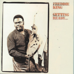 Getting Ready... (World) - Freddie King