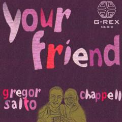 Your Friend - Gregor Salto, Chappell