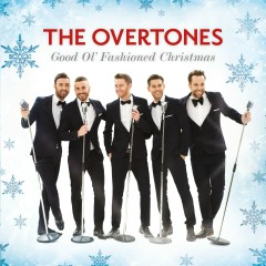 Good Ol' Fashioned Christmas - The Overtones