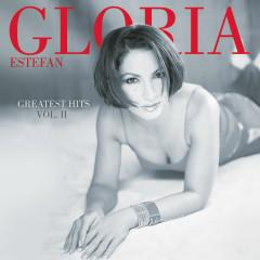 Greatest Hits Vol. II - Gloria Estefan