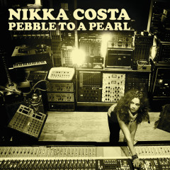 Pebble To A Pearl - Nikka Costa
