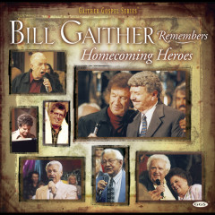 Bill Remembers Homecoming Heroes - Bill & Gloria Gaither