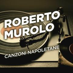 Canzoni napoletane - Roberto Murolo