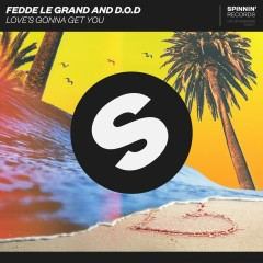 Love's Gonna Get You - Fedde Le Grand, D.O.D.
