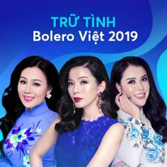 Các Ca Khúc Trữ Tình Bolero Việt Nổi Bật 2019