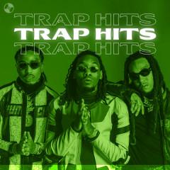 Trap Hits - Migos, Lil Nas X, 21 Savage, Future