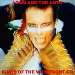 Kings of the Wild Frontier (Deluxe Edition) - Adam & The Ants