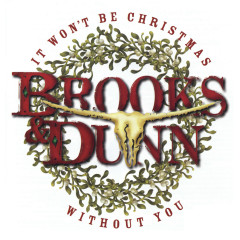 It Won't Be Christmas Without You (Deluxe Version) - Brooks & Dunn