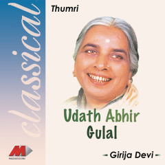 Udat Abir Gulal - Girija Devi