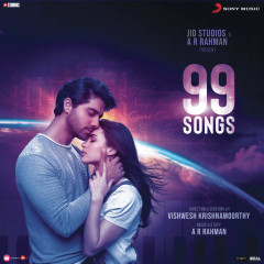 99 Songs (Original Motion Picture Soundtrack) - A.R. Rahman