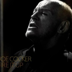 Fire It Up - Joe Cocker