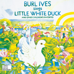 Burl Ives Sings Little White Duck And Other Children'S Favorites - Burl Ives
