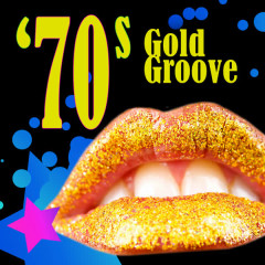 70s Gold Groove (Re-Recorded / Remastered Versions) - Various Artists