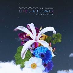 Life's A Flower - PRIZMOLIQ