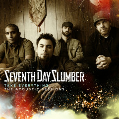 Take Everything (The Acoustic Sessions) - Seventh Day Slumber
