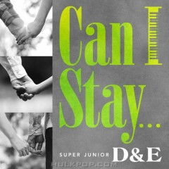 Can I Stay... (Single) - D&E (Super Junior)