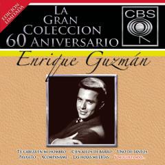 La Gran Coleccíon del 60 Aniversario CBS - Enrique Guzmán - Enrique Guzmán