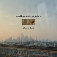 Heartbreak City Sessions - Chloe Lilac