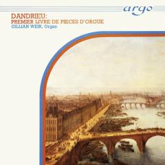 Gillian Weir - A Celebration, Vol. 2 - Dandrieu - Gillian Weir