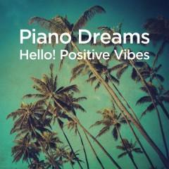 Piano Dreams - Hello! Positive Vibes - Martin Ermen