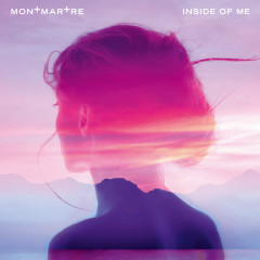 Inside Of Me - Montmartre
