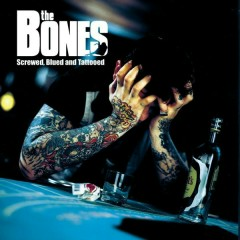 Screwed, Blued and Tattooed - The Bones