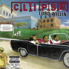 Lord Willin' - Clipse