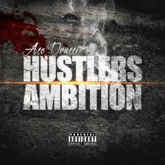 Hustlers Ambition - Ace Drucci