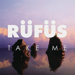 Take Me (EP) [Remixes] - RÜFÜS DU SOL